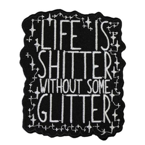 Life Is Sh*tter Without Some Glitter Iron-On Festival Patch