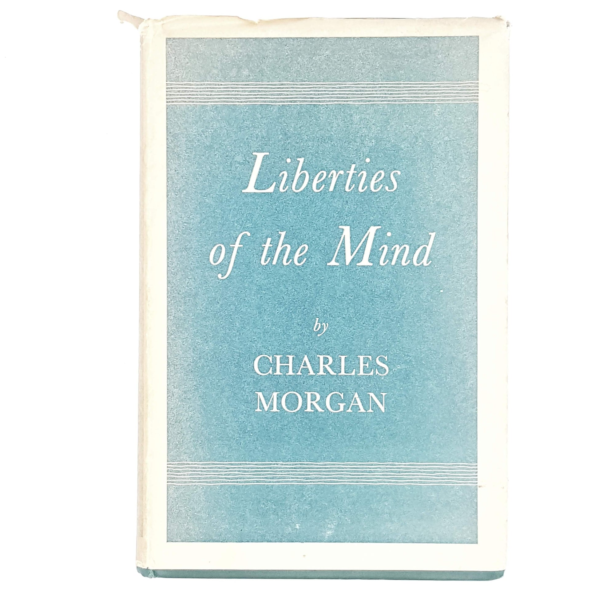 Liberties of the Mind by Charles Morgan 1951