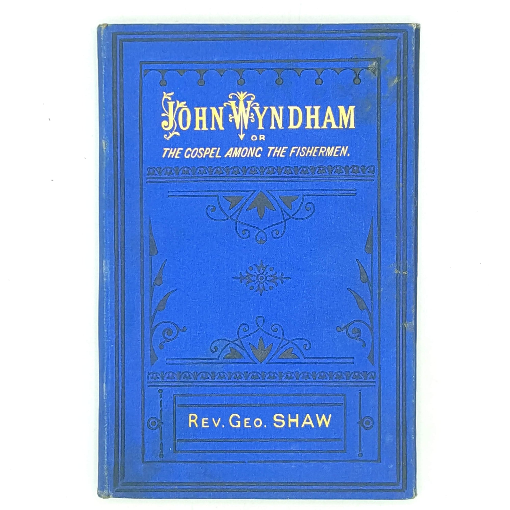 John Wyndham or The Gospel Among the Fishermen by Rev. George Shaw