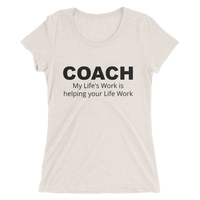 COACH - My Life's work is helping your Life work - Ladies' short sleeve t-shirt - Thrive Any Way