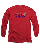 Proud To Be Raw - Long Sleeve T-Shirt - Thrive Any Way
