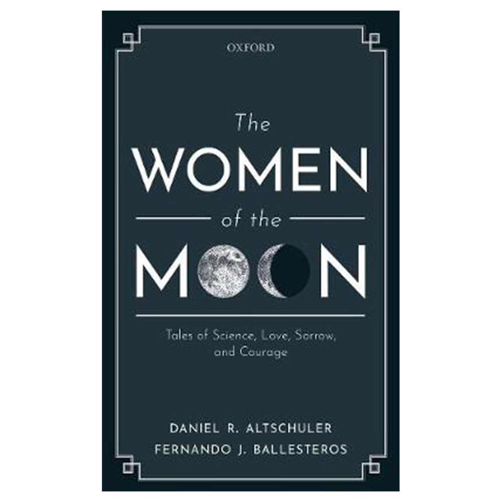 Women of the Moon: Tales of Science, Love, Sorrow, and Courage