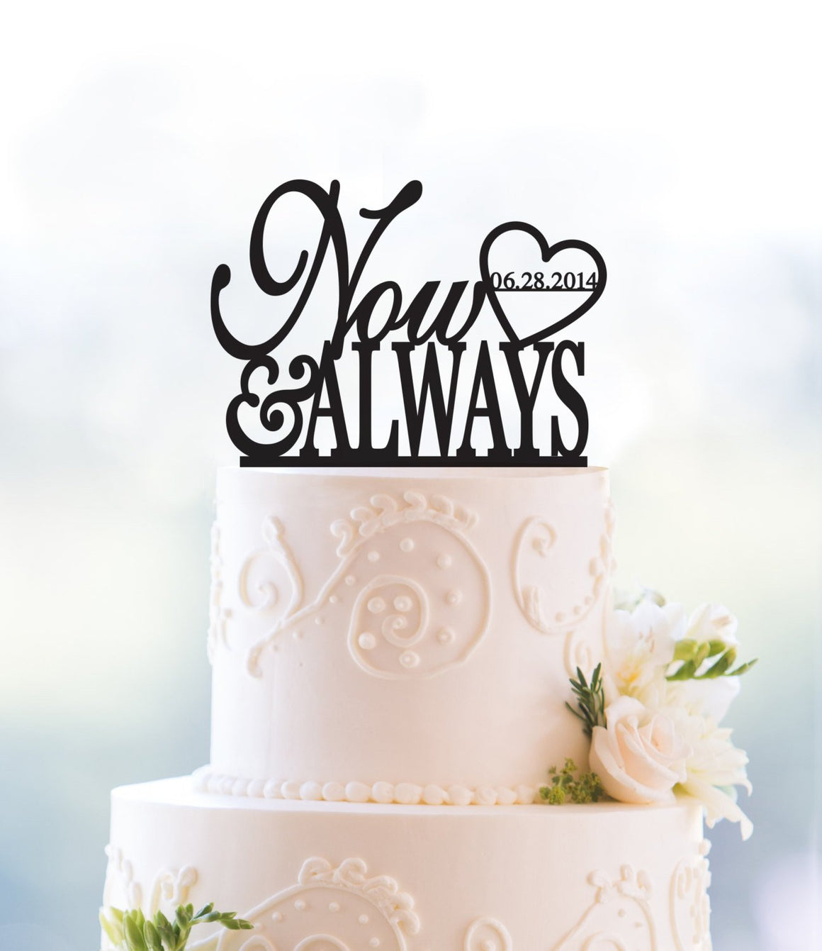 Now And Always Custom Cake Topper Acrylic Cake Topper Love Cake Decorations Wedding Cake Anniversary Gift Wedding Gift Bridal Gift - (T094)