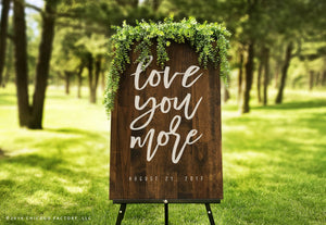 Rustic Wedding Wooden Sign, Love You More Sign (GP1163)