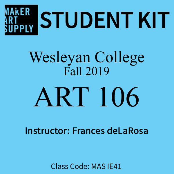 Student Kit: Wesleyan College ART 106- Fall 2019/deLaRosa