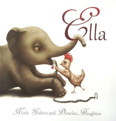 Ella Childrens Book by Nicole Godwin and Demelsa Haughton