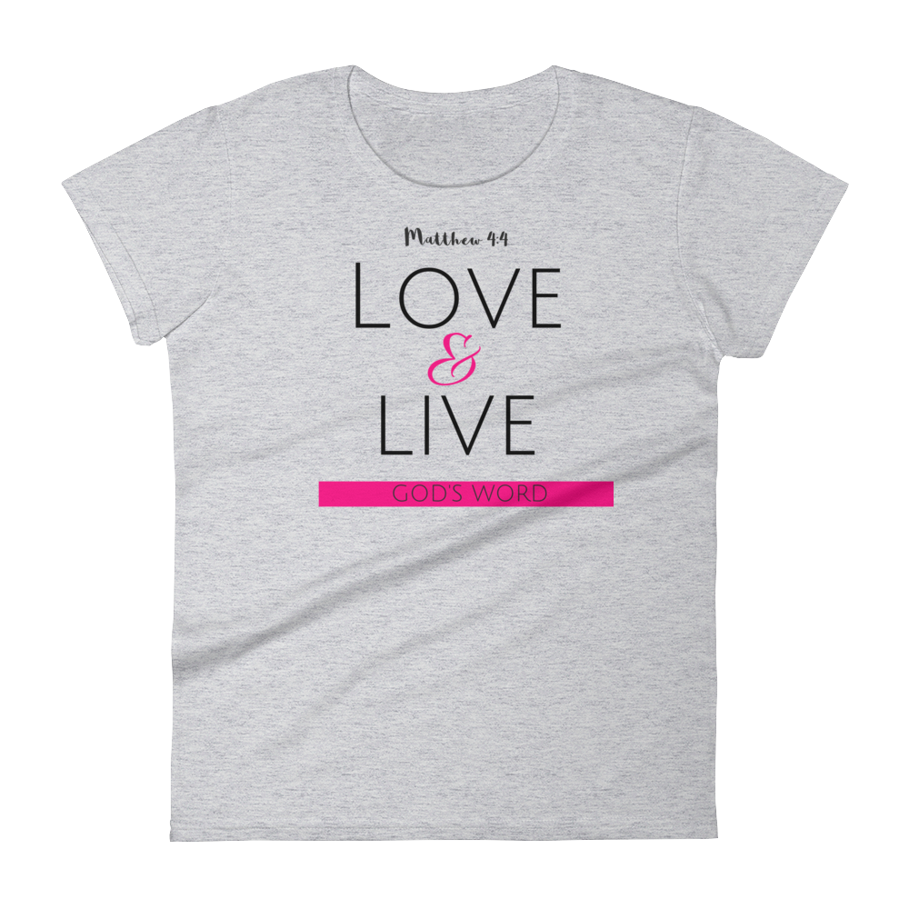 Love & Live God's Word Ladies' T-shirt