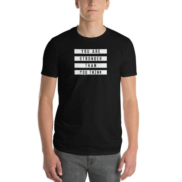 Men's You are Stronger than You Think T-Shirt
