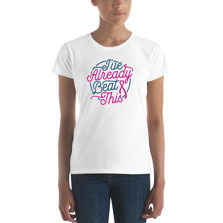 Women's I've Already Beat This Breast Cancer Awareness Shirt