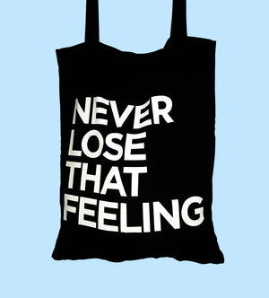 'Never Lose That Feeling' Tote Bag