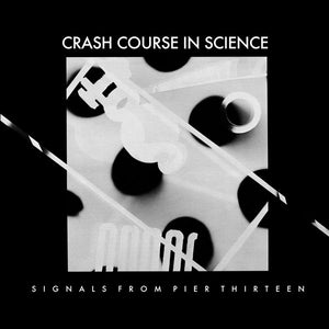 Crash Course In Science - Signals From Pier Thirteen