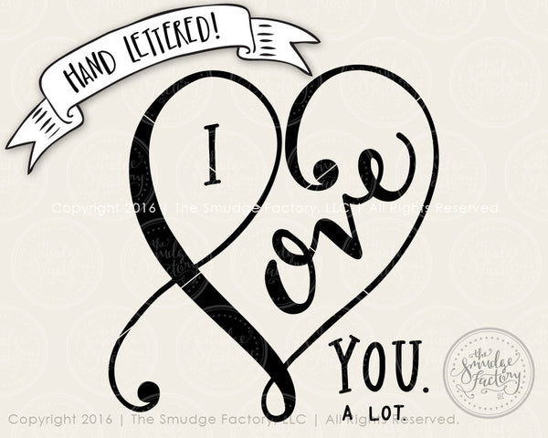 I Love You A Lot SVG & Printable