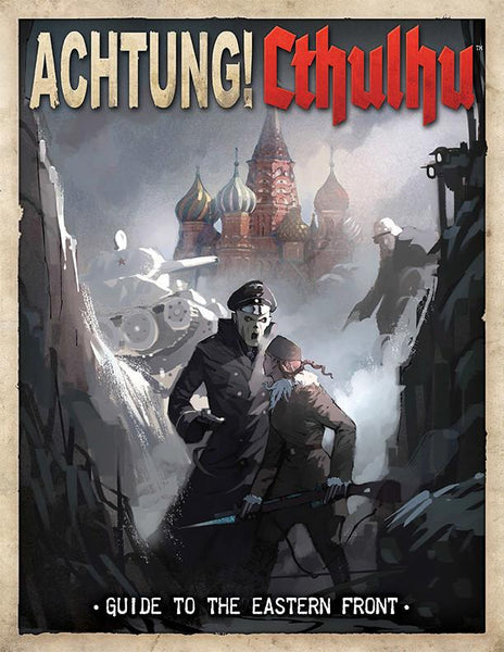 Achtung! Cthulhu - Guide to the Eastern Front