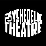 The Psychedelic Theatre