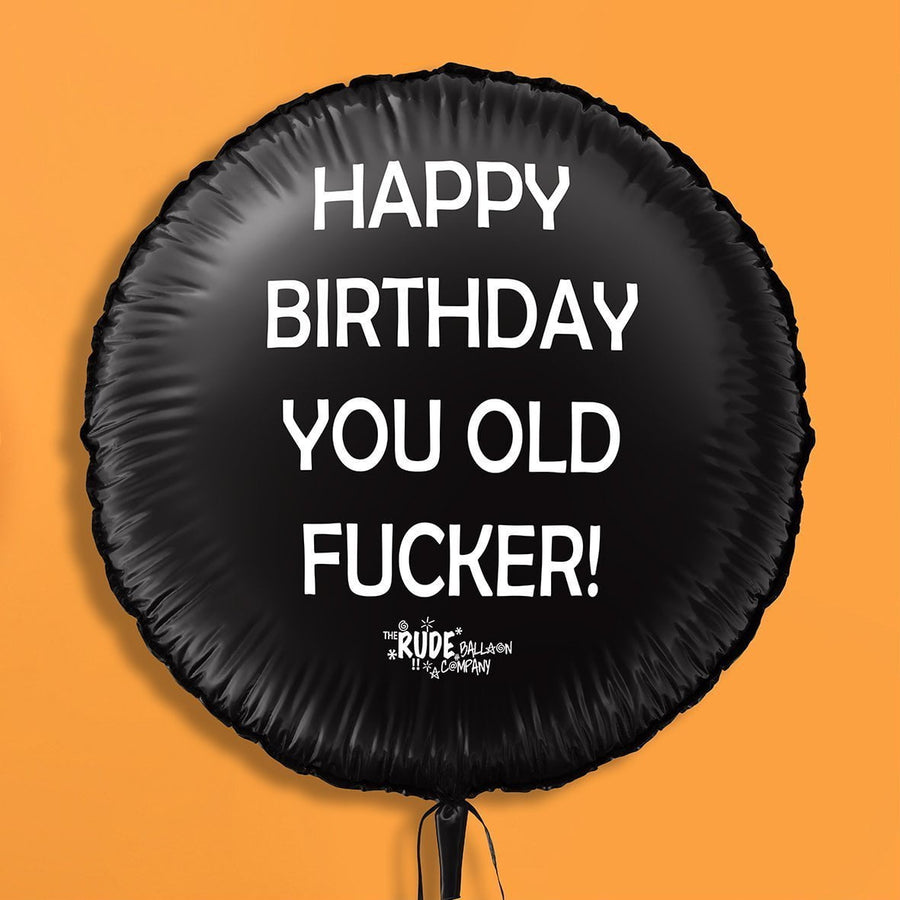 Happy Birthday You Old Fucker TIGC The Inappropriate Gift Co
