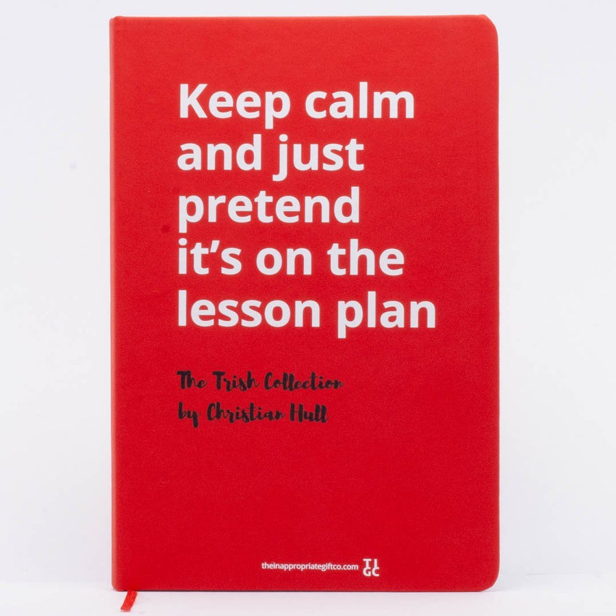 Keep calm and just pretend it's on the lesson plan
