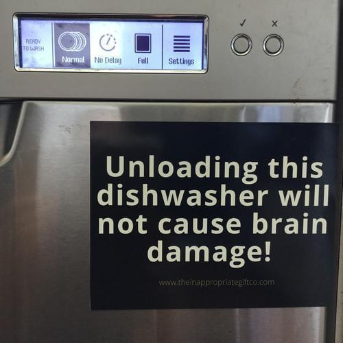 Unloading this dishwasher will not cause brain damage! TIGC The Inappropriate Gift Co