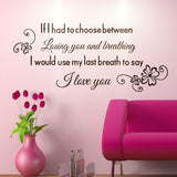If I Had To Choose Between Wall Decal