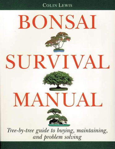 Bonsai Survival Manual by Colin Lewis