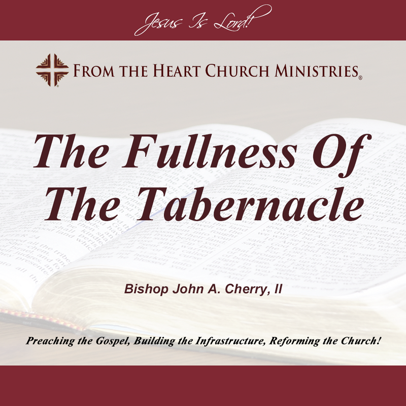 The Fullness Of the Tabernacle