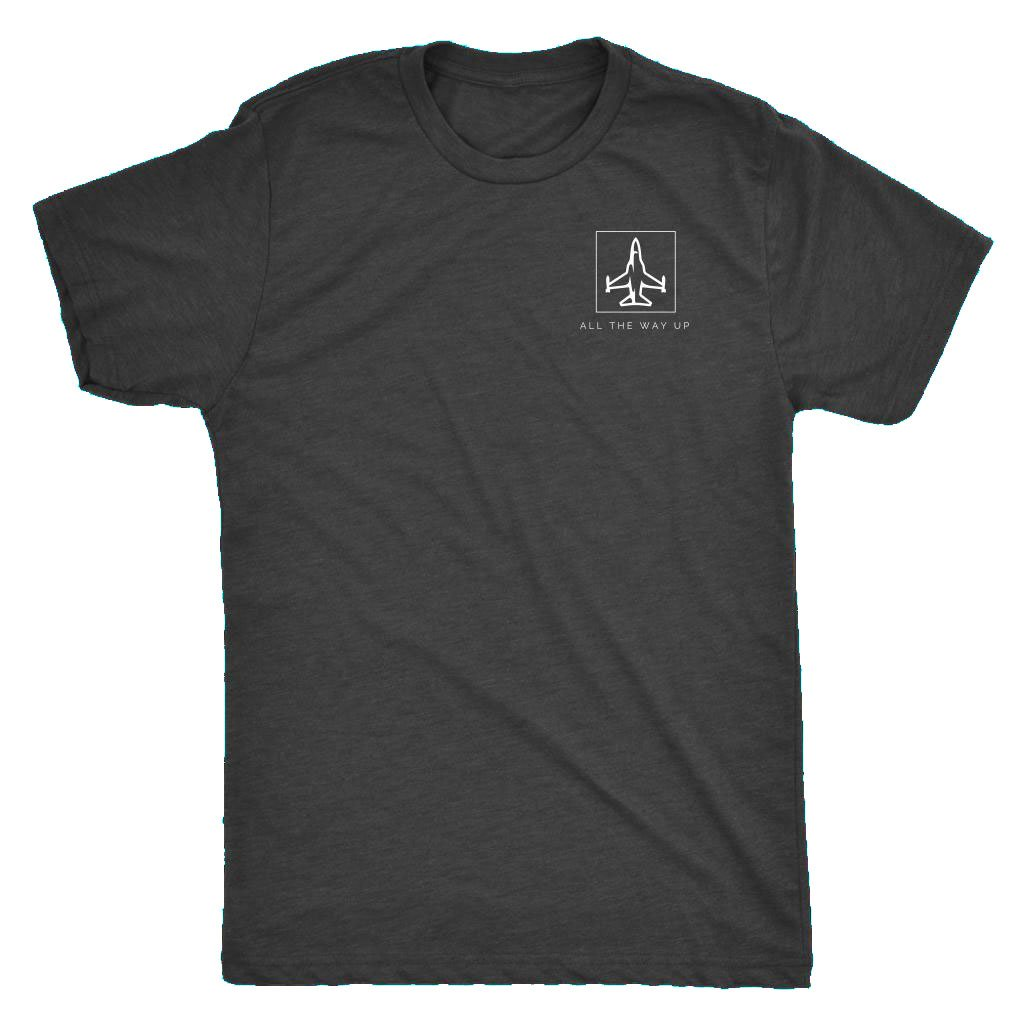 All The Way Up Tri-Blend Shirt