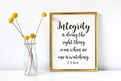 Integrity is doing the right thing even when no one is watching art print download.