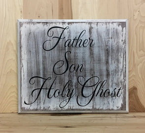 Father Son Holy Ghost wood sign scripture