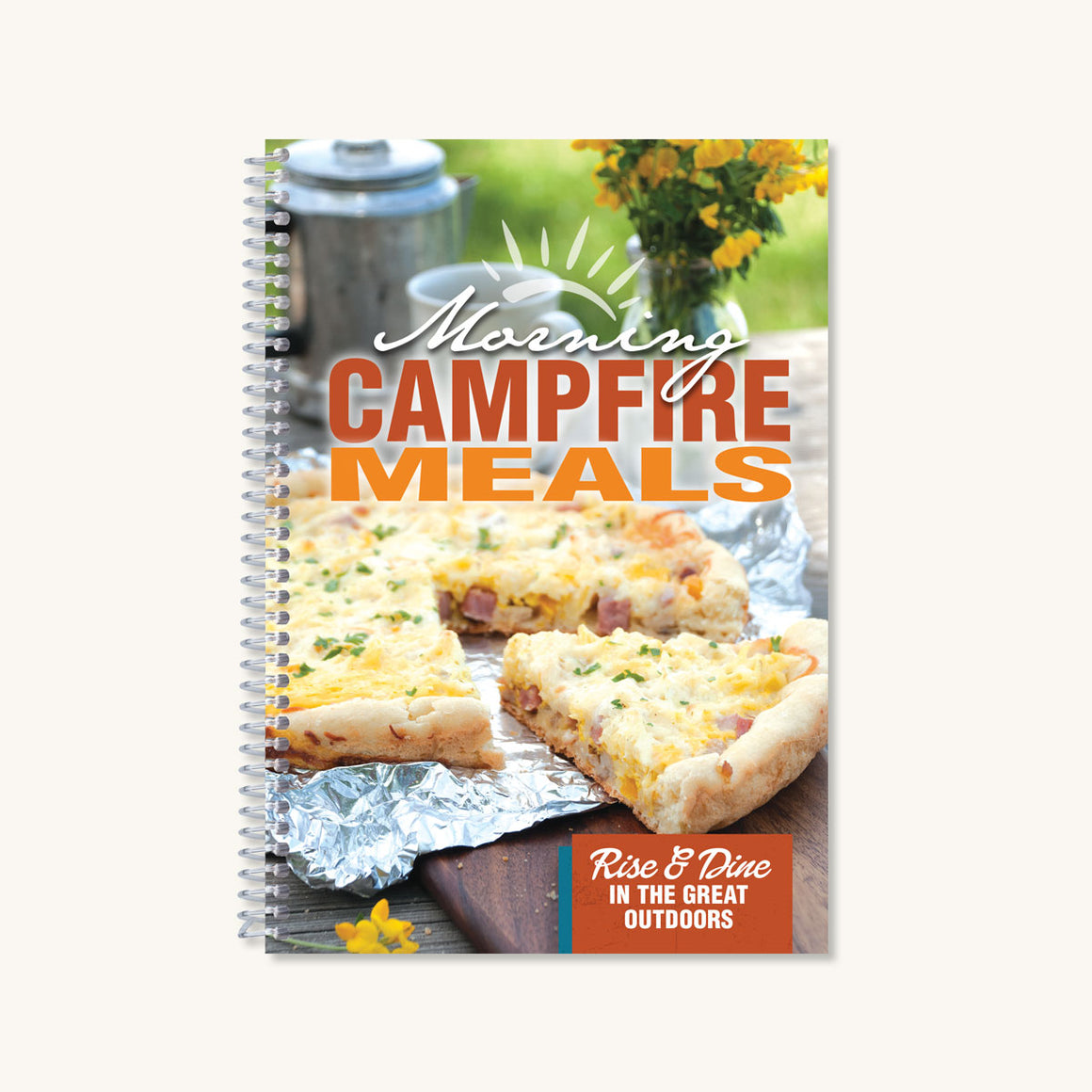 Morning Campfire Meals Cookbook