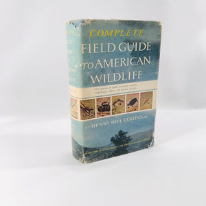 Complete Field Guide to the American Wildlife by Henry Hill Collins, 1959 Vintage Book