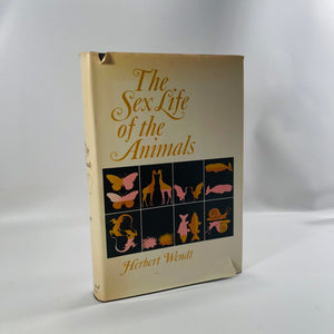 The Sex Life of the Animals by Herbert Wendt A Vintage 1965 Book