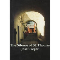 The Silence of St. Thomas: Three Essays