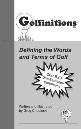 Golfinitions: Defining the Words and Terms of Golf