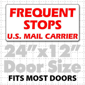"24""X12"" Frequent Stops US Mail Carrier Magnetic Sign red text on white fits most doors. Magnetic sign is used for USPS mail."