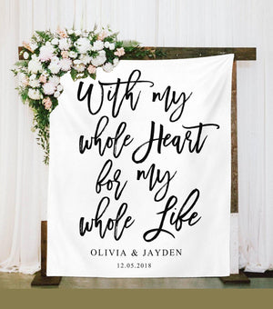 Rustic Wedding Backdrop Decoration | With My Whole Heart For My Whole Life - Blushing Drops