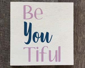 Be You Tiful Wood Sign - Reservation