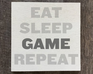 Eat Sleep Game Repeat Wood Sign - Reservation