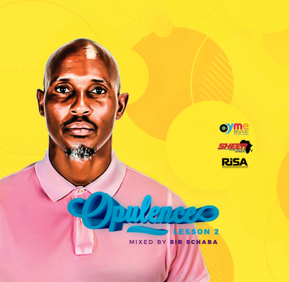 Artist: SirSchaba Album: Oplulence Lesson 2 Label: YME Music Publisher: Young Musicians Emporium PTY Release Date: 2018