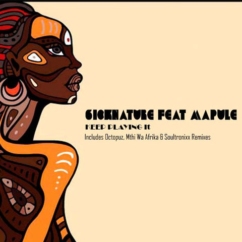 Artist: 6icknature ft. Mapule  Song(EP): Keep Playing It  Label: Ancestral Recordings