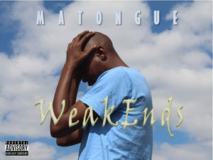 Artist: Matongue Album (EP): Weakends Label: HighBreed Music Publisher: HighBreed Music