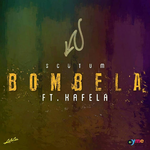 Artist: Scutum feat Kafela  Song: Bombela Label: YME Music Publisher: Young Musicians Emporium