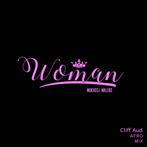 Artist: Nala  Song: Woman (Cliff Aud Afro Mix)  Executive Producer: Makhosi Malibo Publisher: CD Baby