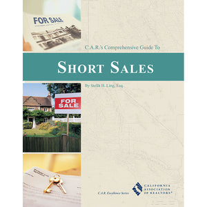 C.A.R.'s Comprehensive Guide to Short Sales