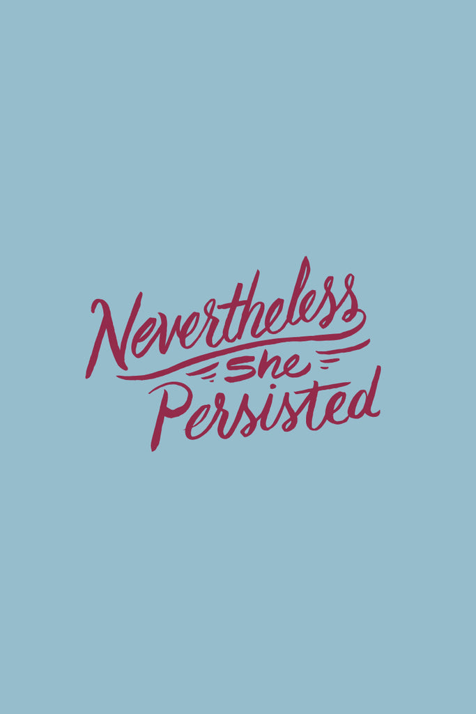 Nevertheless, She Persisted Free Phone Wallpaper