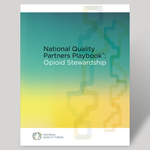 National Quality Partners Playbook™: Opioid Stewardship - BULK QUANTITIES