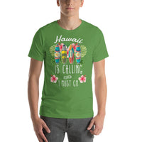 Hawaii Is Calling And I Must Go - Graphic T-Shirt For Men & Women