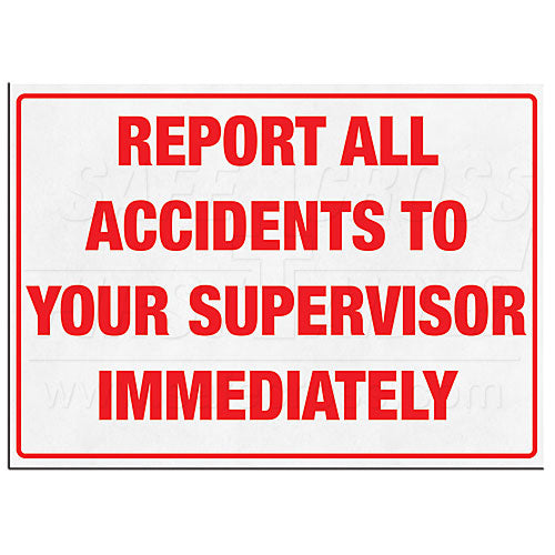 "Sign, ""Report All Accidents"", 25.4 x 35.6 cm, English"