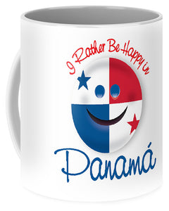 "Panama Mug ""I Rather Be Happy In Panama"""