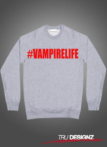 #Vampire Life Jim Jones Sweatshirt