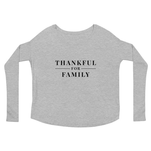 "Thanksgiving ""Thankful for Family"" Ladies' Long Sleeve T-Shirt"