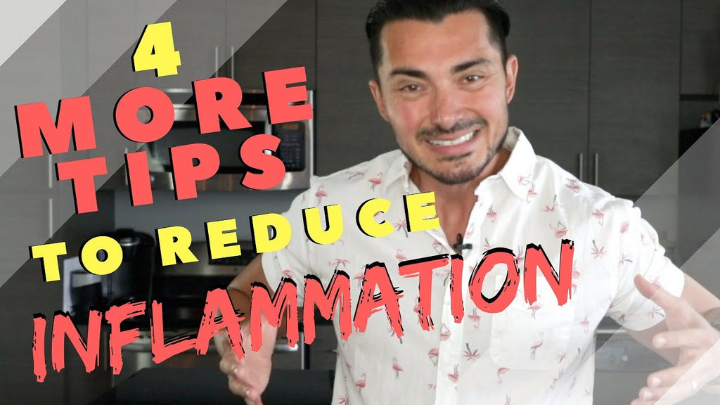 4 More Tips to Reduce Inflammation